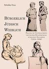 Buchcover Bürgerlich, jüdisch, weiblich