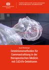 Buchcover Detektionsmethoden für Gammastrahlung in der therapeutischen Medizin mit CdZnTe-Detektoren